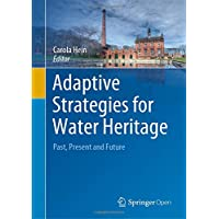 Adaptive Strategies for Water Heritage: Past, Present and Future