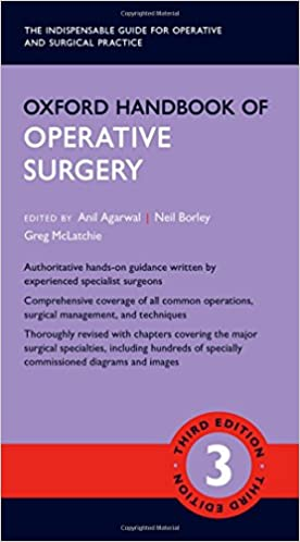 Oxford handbook of operative surgery oxford medical handbooks oxford handbook of operative surgery oxford medical handbooks amazon anil agarwal neil borley greg mclatchie 9780199608911 books fandeluxe Images