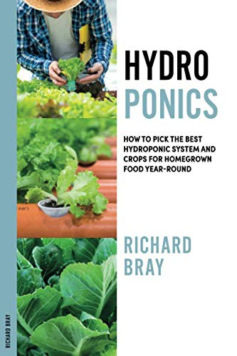 Hydroponics: How to Pick the Best Hydroponic System and Crops for Homegrown Food Year-Round (Urban Homesteading) (Best Way To Grow Vegetables Indoors)