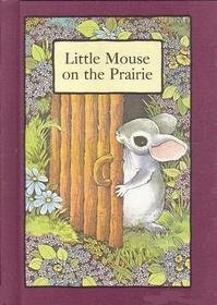 Little Mouse on the Prairie (A Serendipity Book) (Little Mouse On The Prairie)