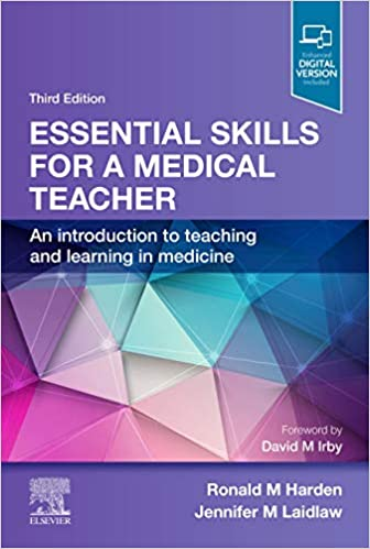 Essential Skills for a Medical Teacher: An Introduction to Teaching and Learning in Medicine, 3rd Edition - Original PDF