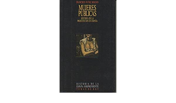 Mujeres publicas (Historia de la España sorprendente): Amazon.es ...