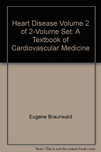 Heart Disease: A Textbook of Cardiovascular Medicine, Volume 2 of 2-Volume Set