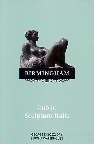 Book Birmingham Public Sculpture Trails by George T. Noszlopy and Fiona Waterhouse (2008-02-01)