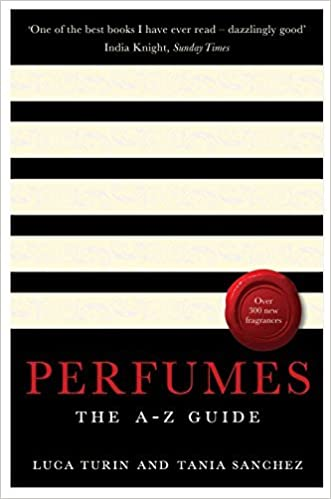 Perfumes: The A-Z Guide by Turin, Luca, Sanchez, Tania (2009