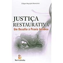 Justiça Restaurativa. Um Desafio à Praxis Jurídica