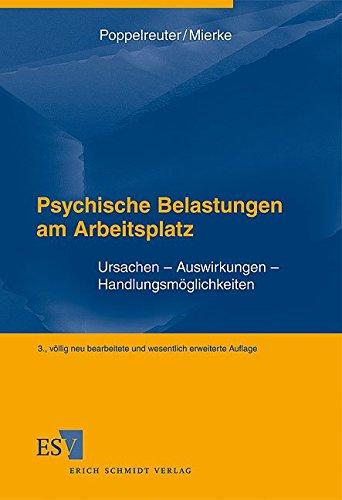 Psychische Belastungen am Arbeitsplatz: Ursachen – Auswirkungen – Handlungsmöglichkeiten