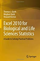 Excel 2010 for Biological and Life Sciences Statistics