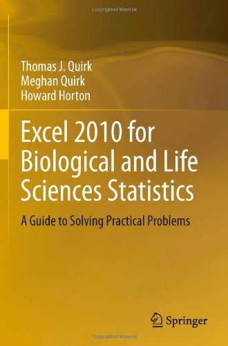 Excel 2010 for Biological and Life Sciences Statistics by Howard Horton , Meghan Quirk , Thomas J. Quirk, Publisher : Springer
