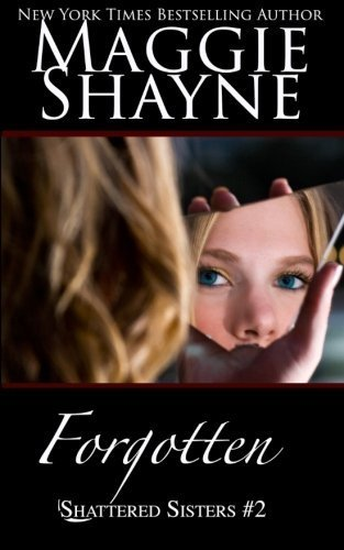 Forgotten (shattered Sisters) (volume 2) [Shayne, Mag] (Tapa Blanda)