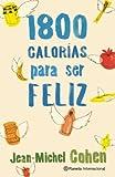 1,800 Calorías Para Ser Feliz, Jean-Michel Cohen, 6070710061