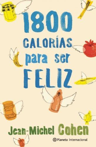 1800 Calorias para ser feliz (Spanish Edition)