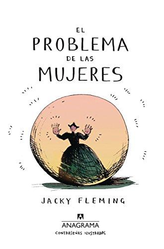El problema de las mujeres (Spanish Edition) [Jacky Fleming] (Tapa Dura)