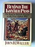 Beyond the Khyber Pass, John H. Waller, 0394569342