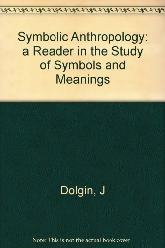 Symbolic Anthropology A Reader In The Study Of Symbols And Meanings