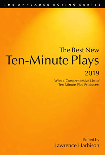 The Best New Ten-Minute Plays, 2019 (Applause Acting Series)