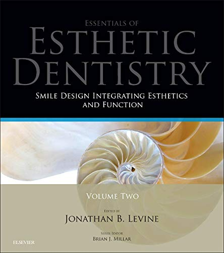 Smile Design Integrating Esthetics and Function: Essentials in Esthetic Dentistry, 1e