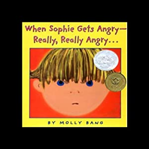 When Sophie Gets Angry - Really, Really Angry Audiobook