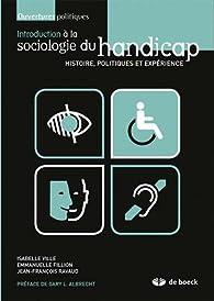 Introduction à la sociologie du handicap : Histoire, politiques et expérience par Isabelle Ville