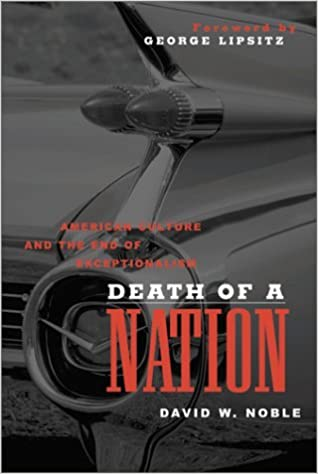 Book Death of a Nation: American Culture and the End of Exceptionalism (Critical American Studies) by David Noble (2002-10-29)