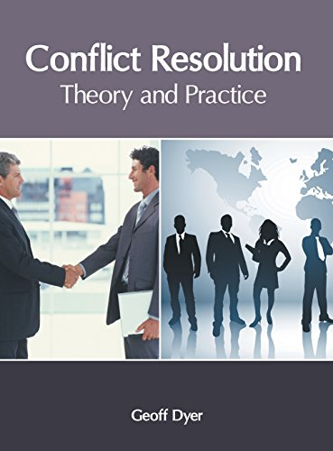 Conflict Resolution: Theory and Practice