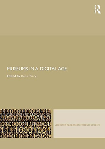 Leicester Readers - Museums in a Digital Age (Leicester Readers in Museum Studies)
