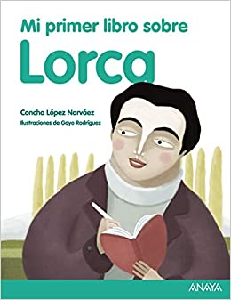 Mi primer libro sobre Lorca (Spanish Edition) (Spanish) Paperback – May 15, 2018