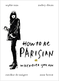 How To Be Parisian: Wherever You Are