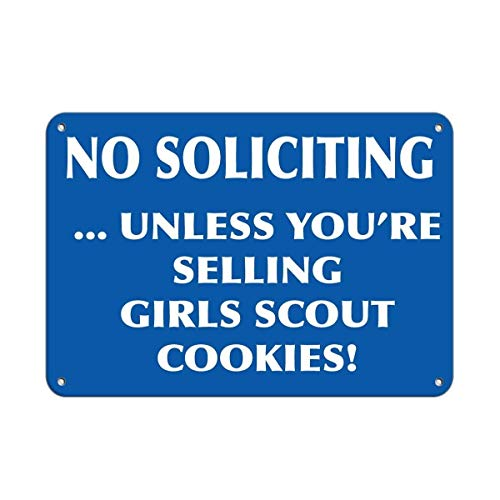 TNND Metal Sign 12x16 inches No Soliciting Unless You¡¯Re Selling Girls Scout Cookies! Funny Sign Gift Metal Sign Wall Plaque Decoration Caution Sign