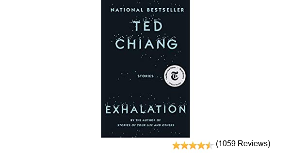 Exhalation: Stories (English Edition) eBook: Chiang, Ted: Amazon.es: Tienda Kindle