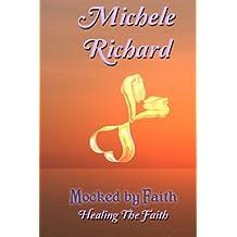 Mocked by Faith: Healing the Faith
