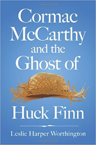 Leslie Harper Worthington, Cormac McCarthy and the Ghost of Huck Finn.
