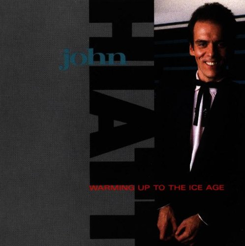 John Hiatt - Warming Up to the Ice Age - Zortam Music
