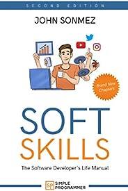 Soft Skills: The Software Developer's Life Manual (English Edit