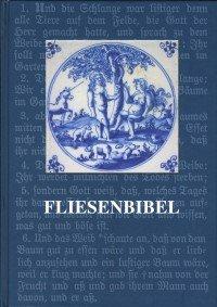 Fliesenbibel: Das Buch der Bücher mit den Bibelfliesen