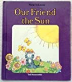 img - for Our Friend the Sun (Now I Know) book / textbook / text book