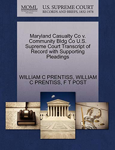 Maryland Casualty Co v. Community Bldg Co U.S. Supreme Court Transcript of Record with Supporting Pleadings