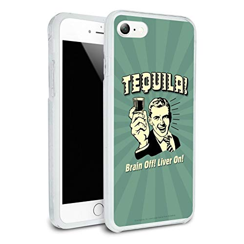 Off Liver - Tequila Brain Off Liver On Funny Humor Retro Protective Slim Fit Hybrid Rubber Bumper Case for Apple iPhone 7