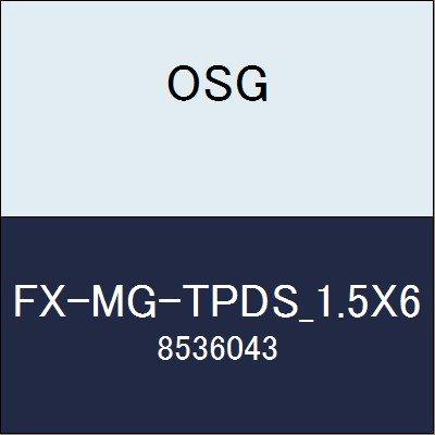 OSG エンドミル FX-MG-TPDS_1.5X6 商品番号 8536043