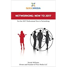 Networking: New to 2017: For the 2017 Professional New to Networking