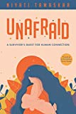 Unafraid: A survivor's quest for human connection