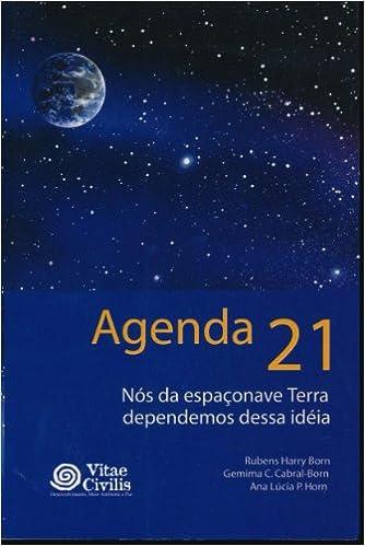 Agenda 21 - Nós Da Espaçonave Terra Dependemos Dessa Idéia ...