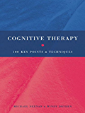 Cognitive Therapy: 100 Key Points and Techniques
