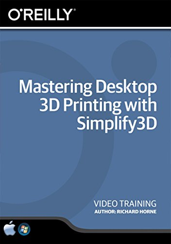 mastering-desktop-3d-printing-with-simplify3d-training-dvd