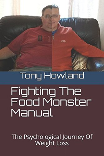 Fighting The Food Monster Manual: The Psychological Journey Of Weight ()