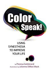 Color Speak!: Using Synesthesia to Improve Your Life