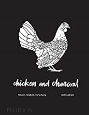 Chicken and Charcoal:Yakitori, Yardbird, Hong Kong - Winner of the 2019 James Beard Foundation Book Award