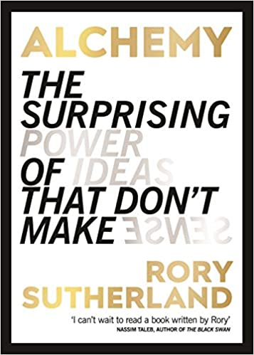 The Surprising Power of Ideas That Don't Make Sense - Rory Sutherland