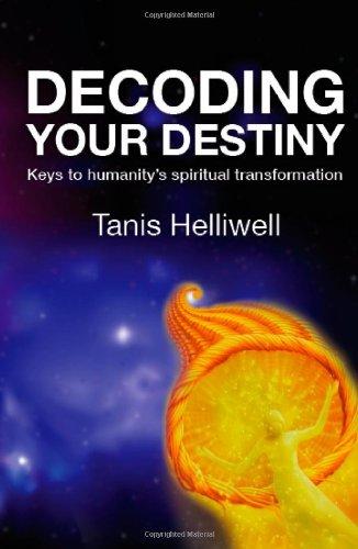 Read Online Decoding Your Destiny: Keys to Humanity's Spiritual Transformation ebook