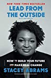 Book cover from Lead from the Outside: How to Build Your Future and Make Real Change by STACEY ABRAMS
